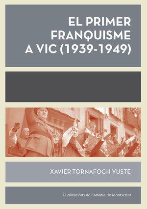 EL PRIMER FRANQUISME A VIC (1939-1949)