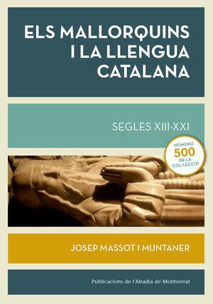 ELS MALLORQUINS I LA LLENGUA CATALANA. SEGLES XIII-XXI