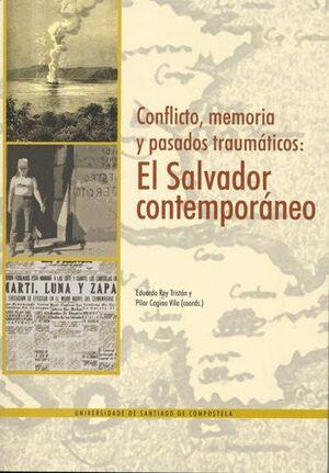 CONFLICTO, MEMORIA Y PASADOS TRAUMATICOS: EL SALVADOR CONTEMPORANEO