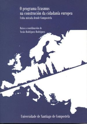 O PROGRAMA ERASMUS NA CONSTRUCCIÓN DA CIDADANIA EUROPEA