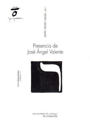 PRESENCIA DE JOSE ÁNGEL VALENTE