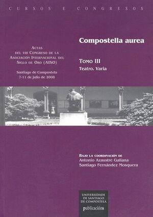 COMPOSTELLA AUREA. VOL. 3: TEATRO, VARIA