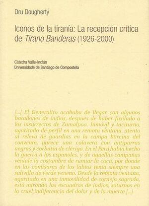 ICONOS DE LA TIRANÍA: LA RECEPCIÓN CRÍTICA DE TIRANO BANDERAS (1926-2000)
