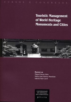 TOURISTIC MANAGEMENT OF WORLD HERITAGE MONUMENTS AND CITIES