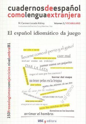 EL ESPAÑOL IDIOMÁTICO DA JUEGO