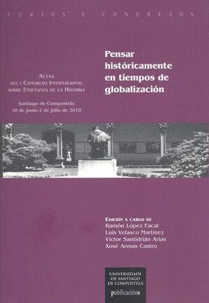 PENSAR HISTÓRICAMENTE EN TIEMPOS DE GLOBALIZACIÓN