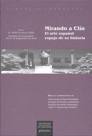 MIRANDO A CLÍO. EL ARTE ESPAÑOL ESPEJO DE SU HISTORIA