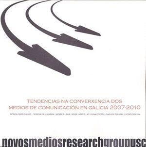 TENDENCIAS NA CONVERXENCIA DOS MEDIOS DE COMUNICACIÓN EN GALICIA 2007-2010