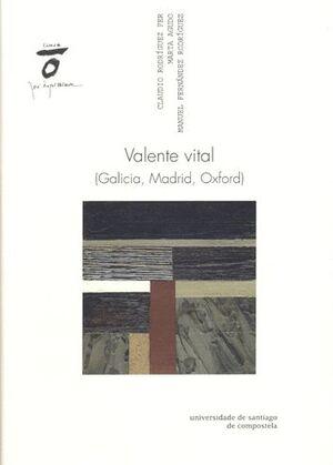 VALENTE VITAL (GALICIA, MADRID, OXFORD)