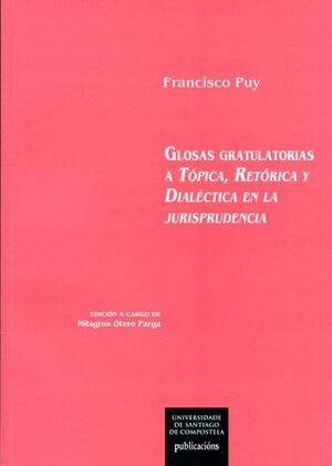 GLOSAS GRATULATORIAS A TÓPICA, RETÓRICA Y DIALÉCTICA EN LA JURISPRUDENCIA