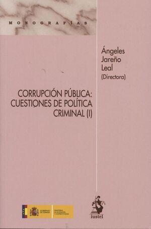 CORRUPCIÓN PÚBLICA: CUESTIONES DE POLÍTICA CRIMINAL (I)