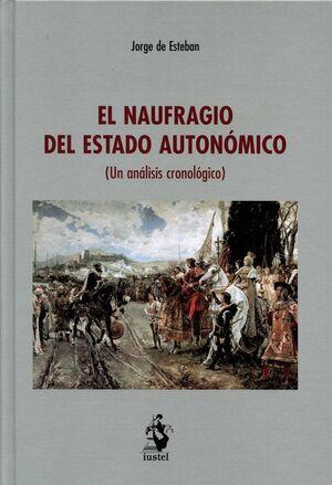 EL NAUFRAGIO DEL ESTADO AUTONÓMICO (UN ANÁLISIS CRONOLÓGICO)