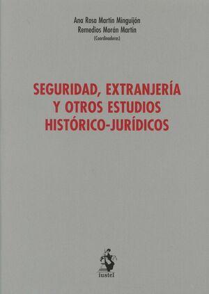 SEGURIDAD, EXTRANJERÍA Y OTROS ESTUDIOS HISTÓRICO-JURÍDICOS (LIBRO HOMENAJE)