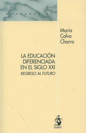 LA EDUCACIÓN DIFERENCIADA EN EL SIGLO XXI. REGRESO AL FUTURO