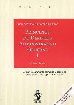 PRINCIPIOS DE DERECHO ADMINISTRATIVO GENERAL. TOMO I