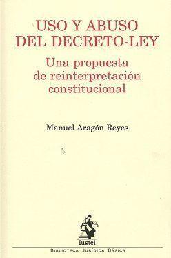 USO Y ABUSO DEL DECRETO-LEY