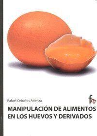 MANIPULACIÓN DE ALIMENTOS EN LOS HUEVOS Y DERIVADOS