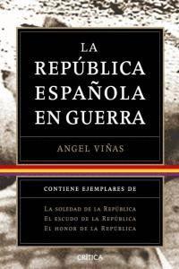 TRILOGÍA: LA REPÚBLICA ESPAÑOLA EN GUERRA