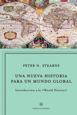 UNA NUEVA HISTORIA PARA UN MUNDO GLOBAL