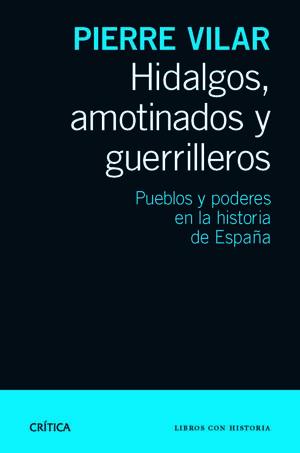 HIDALGOS, AMOTINADOS Y GUERRILLEROS