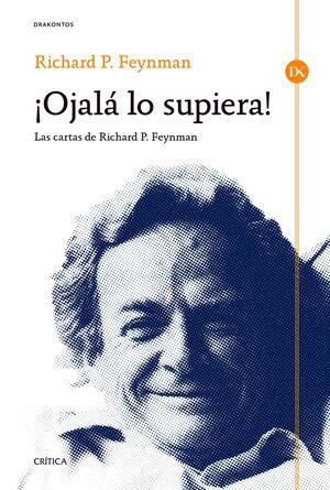¡OJALÁ LO SUPIERA! LAS CARTAS DE RICHARD P. FEYNMAN