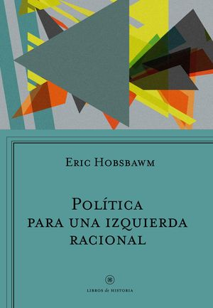 POLÍTICA PARA UNA IZQUIERDA RACIONAL