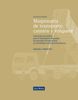 MAQUINARIA DE TRANSPORTE, CAMIÓN Y VOLQUETE.