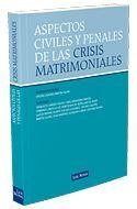 ASPECTOS CIVILES Y PENALES DE LAS CRISIS MATRIMONIALES