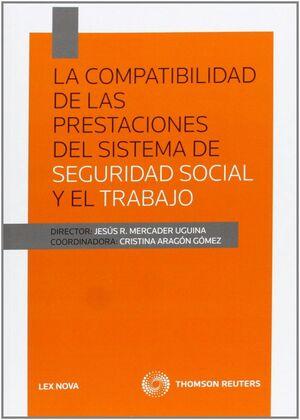 LA COMPATIBILIDAD DE LAS PRESTACIONES DEL SISTEMA DE SEGURIDAD SOCIAL Y EL TRABAJO