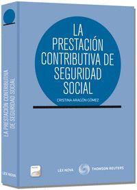 LA PRESTACIÓN CONTRIBUTIVA DE SEGURIDAD SOCIAL (PAPEL + E-BOOK)