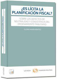 ¿ES LCITA LA PLANIFICACIÓN FISCAL? (PAPEL + E-BOOK) SOBRE LOS DEFECTOS DE NEUTRALIDAD Y CONSISTENCI