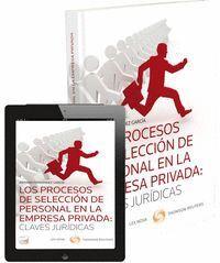 LOS PROCESOS DE SELECCIÓN DE PERSONAL EN LA EMPRESA PRIVADA: CLAVES JURDICAS (PAPEL + E-BOOK)
