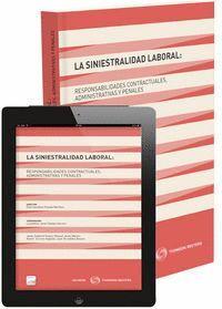 LA SINIESTRALIDAD LABORAL: RESPONSABILIDADES CONTRACTUALES, ADMINISTRATIVAS Y PENALES (PAPEL + E-BOO