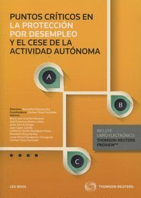 PUNTOS CRTICOS EN LA PROTECCIÓN POR DESEMPLEO Y EL CESE DE LA ACTIVIDAD AUTÓNOMA (PAPEL + E-BOOK)