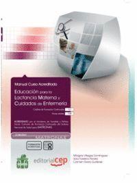 MANUAL EDUCACIÓN PARA LA LACTANCIA MATERNA Y CUIDADOS DE ENFERMERA. COLECCIÓN FORMACIÓN CONTINUADA