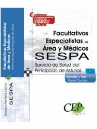 FACULTATIVOS ESPECIALISTAS DE AREA Y MÉDICOS. SESPA. TEMARIO Y TEST PARTE COMÚN