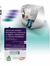 MANUAL ACTUALIZACIÓN DE TÉCNICAS DE HIGIENE Y ESTERILIZACIÓN EN EL ENTORNO HOSPITALARIO. COLECCIÓN F