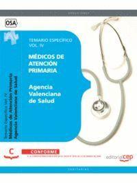 MÉDICOS DE ATENCIÓN PRIMARIA. AGENCIA VALENCIANA DE SALUD. TEMARIO  ESPECFICO VOL. IV.