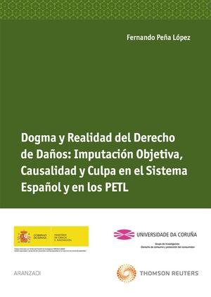 DOGMA Y REALIDAD DEL DERECHO DE DAÑOS: IMPUTACIÓN OBJETIVA, CAUSALIDAD Y CULPA EN EL SISTEMA ESPAÑOL Y EN LOS P.E.T.L.