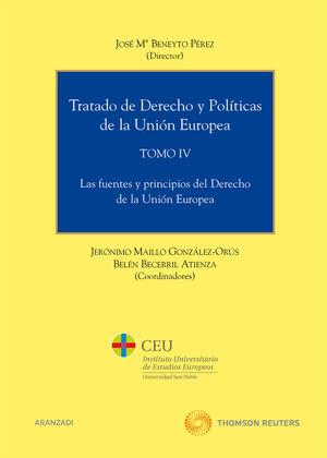 TRATADO DE DERECHO Y POLÍTICAS DE LA UNIÓN EUROPEA (TOMO IV) - LAS FUENTES Y PRINCIPIOS DEL DERECHO DE LA UNIÓN EUROPEA