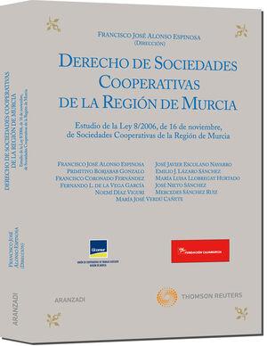 DERECHO DE SOCIEDADES COOPERATIVAS DE LA REGIÓN DE MURCIA - ESTUDIO DE LA LEY 8/2006, DE 16 DE NOVIEMBRE, DE SOCIEDADES COOPERATIVAS DE LA REGIÓN DE M