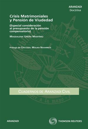 CRISIS MATRIMONIALES Y PENSIÓN DE VIUDEDAD - (ESPECIAL CONSIDERACIÓN AL PRESUPUESTO DE LA PENSIÓN COMPENSATORIA)