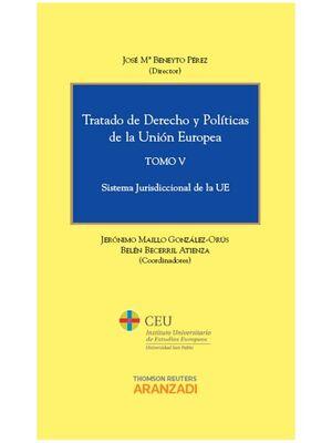 TRATADO DE DERECHO Y POLÍTICAS DE LA UNIÓN EUROPEA (TOMO V) - SISTEMA JURISDICCIONAL DE LA UE