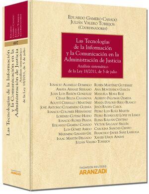 LAS TECNOLOGÍAS DE LA INFORMACIÓN Y LA COMUNICACIÓN EN LA ADMINISTRACIÓN DE JUSTICIA - ANÁLISIS SISTEMÁTICO DE LA LEY 18/2011, DE 5 DE JULIO