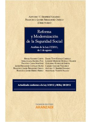 REFORMA Y MODERNIZACIÓN DE LA SEGURIDAD SOCIAL - ANÁLISIS DE LA LEY 27/2011, DE 1 DE AGOSTO