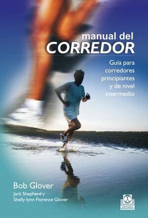 MANUAL DEL CORREDOR. GUÍA PARA CORREDORES PRINCIPIANTES Y DE NIVEL INTERMEDIO