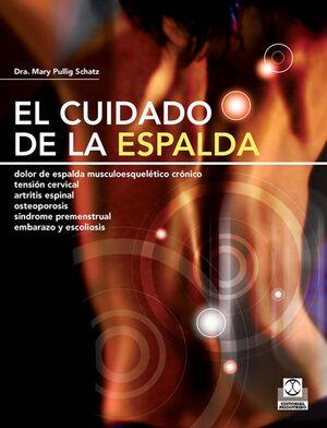CUIDADO DE LA ESPALDA, EL. DOLOR DE ESPALDA MUSCULOESQUELÉTICO CRÓNICO, TENSIÓN CERVICAL, ARTRITIS ESPINAL, OSTEOPOROSIS, SÍNDROME PREMENSTRUAL, EMBAR