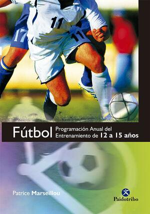 FÚTBOL. PROGRAMA ANUAL DEL ENTRENAMIENTO DE 12 A 15 AÑOS