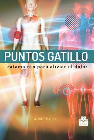 PUNTOS GATILLO. TRATAMIENTOS PARA ALIVIAR EL DOLOR