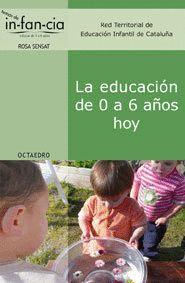 LA EDUCACIÓN DE 0 A 6 AÑOS HOY